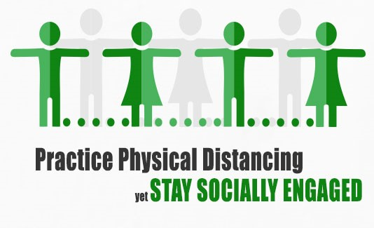 Practive Physical Distancing yet Stay Socially Engaged